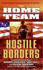 The Home Team : Hostile Borders - Dennis Chalker