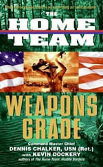 The Home Team : Weapons Grade - Dennis Chalker