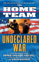The Home Team : Undeclared War - Dennis Chalker