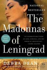The Madonnas of Leningrad : A Novel - Debra Dean