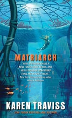 Matriarch : The Wess'har Wars - Karen Traviss