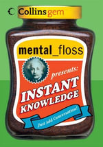 mental floss presents Instant Knowledge - Editors of Mental Floss