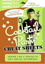 Mental Floss : Cocktail Party Cheat Sheets - Editors of Mental Floss