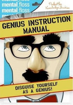 Mental Floss : Genius Instruction Manual - Editors of Mental Floss