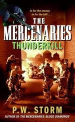The Mercenaries : Thunderkill - P. W. Storm