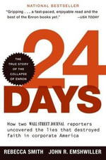 24 Days : How Two Wall Street Journal Reporters Uncovered the Lies that Destroyed Faith in Corporate America - Rebecca Smith