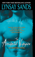 The Accidental Vampire : An Argeneau Novel - Lynsay Sands