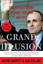 Grand Illusion : The Untold Story of Rudy Giuliani and 9/11 - Wayne Barrett