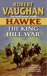 Hawke : The King Hill War : Hawke - Robert Vaughan