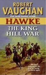 Hawke : The King Hill War - Robert Vaughan