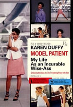 Model Patient : My Life As an Incurable Wise-Ass - Karen Duffy
