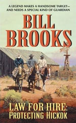 Law for Hire : Protecting Hickok - Bill Brooks