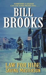 Law for Hire : Saving Masterson - Bill Brooks