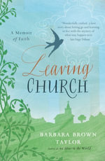 Leaving Church : A Memoir of Faith - Barbara Brown Taylor