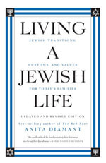 Living a Jewish Life, Updated and : Jewish Traditions, Customs and Values fo - Anita Diamant