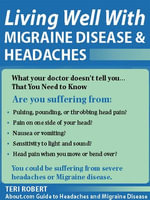 Living Well with Migraine Disease and Headaches : What Your Doctor Doesn't Tell You...That You Need to Know - Teri Robert, PhD