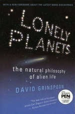 Lonely Planets : The Natural Philosophy of Alien Life - David Grinspoon