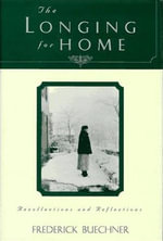 The Longing for Home : Reflections at Midlife - Frederick Buechner