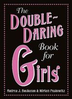 The Double Daring Book for Girls - Andrea J. Buchanan
