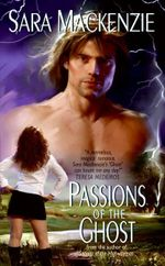 Passions of the Ghost : The Immortal Warriors - Sara Mackenzie