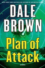 Plan of Attack : A Novel - Dale Brown