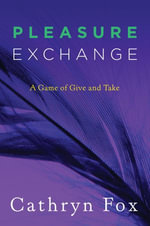 Pleasure Exchange - Cathryn Fox