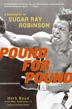 Pound for Pound : A Biography of Sugar Ray Robinson - Herb Boyd