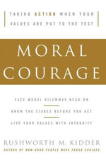 Moral Courage - Rushworth M. Kidder