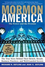 Mormon America - Rev. Ed. : The Power and the Promise - Richard Ostling