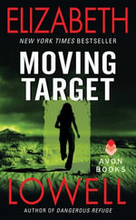 Moving Target : Rarities Unlimited - Elizabeth Lowell