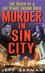 Murder in Sin City : Death of a Casino Boss - Jeff German