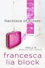 Necklace of Kisses : A Novel - Francesca Lia Block