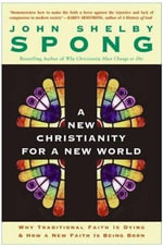 A New Christianity for a New World : Why Traditional Faith is Dying & How a New Faith is Being Born - John Shelby Spong