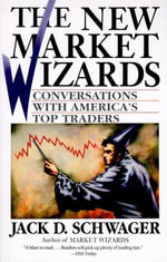 The New Market Wizards : Conversations with America's Top Traders - Jack D. Schwager