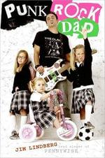 Punk Rock Dad : No Rules, Just Real Life - Jim Lindberg