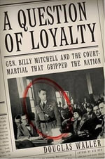 A Question of Loyalty - Douglas C. Waller