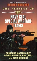 One Perfect Op : Navy SEAL Special Warfare Teams - Dennis Chalker