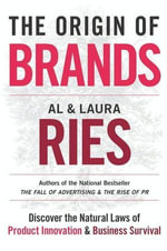 The Origin of Brands : How Product Evolution Creates Endless Possibilities for New Brands - Al Ries
