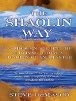 The Shaolin Way : Ancient Secrets of Survival, Healing and - Steve DeMasco
