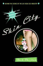 Skin City : Uncovering the Las Vegas Sex Industry - Jack Sheehan