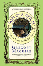 Son of a Witch : Volume Two in the Wicked Years - Gregory Maguire