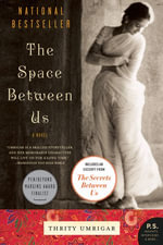 The Space Between Us : A Novel - Thrity Umrigar