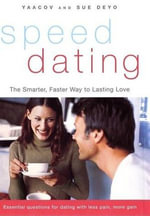 SpeedDating(SM) : A Timesaving Guide to Finding Your Lifelong Love - Yaacov Deyo