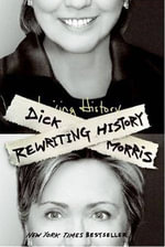 Rewriting History - Dick Morris