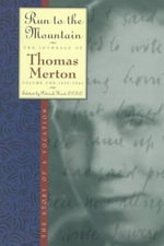 Run to the Mountain : The Story of a VocationThe Journal of Th - Thomas Merton