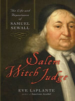 Salem Witch Judge : The Life and Repentance of Samuel Sewall - Eve LaPlante