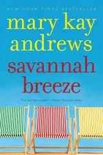 Savannah Breeze : A Novel - Mary Kay Andrews