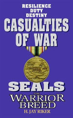 Seals the Warrior Breed : Casualties of War - H. Jay Riker