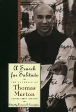 A Search for Solitude : Pursuing the Monk's True Life, The Journals of Thomas Merton, Volume 3: 1952-1960 - Thomas Merton
