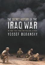 Secret History of the Iraq War - Yossef Bodansky